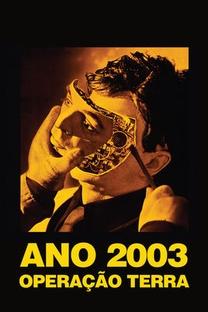 Ano 2003 - Operação Terra - Poster / Capa / Cartaz - Oficial 8