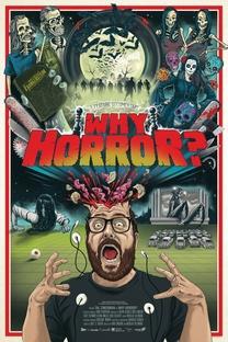 Why Horror? - Poster / Capa / Cartaz - Oficial 1