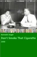 Don't Smoke That Cigarette (Don't Smoke That Cigarette)