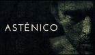Astênico (teaser)