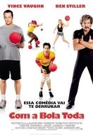 Com a Bola Toda (Dodgeball: A True Underdog Story)