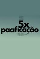 5x Pacificação (5x Pacificação)