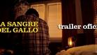 LA SANGRE DEL GALLO (TRAILER OFICIAL)