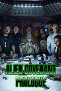 Alien: Covenant | Prólogo: Última Ceia - Poster / Capa / Cartaz - Oficial 1