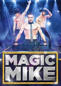 Magic Mike - Poster / Capa / Cartaz - Oficial 5