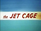 The Jet Cage (The Jet Cage)