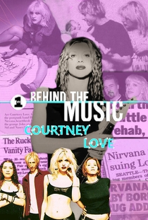 Behind the Music: Courtney Love - Poster / Capa / Cartaz - Oficial 1