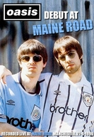 Oasis: Debut at Maine Road (Oasis: Debut at Maine Road)