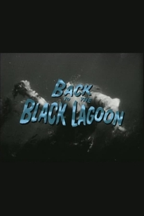 Back to the Black Lagoon: A Creature Chronicle - Poster / Capa / Cartaz - Oficial 1