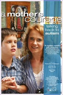 A Mother's Courage: Talking Back to Autism - Poster / Capa / Cartaz - Oficial 1