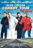 Blue Collar Comedy Tour (Blue Collar Comedy Tour : The Movie)