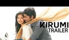 Kirumi Official Theatrical Trailer | Kathir | Reshmi Menon | K | Designs - Sarath J | Anucharan