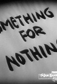 Something for Nothing - Poster / Capa / Cartaz - Oficial 1