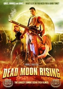 Dead Moon Rising - Poster / Capa / Cartaz - Oficial 1