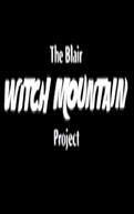 The Blair Witch Mountain Project (The Blair Witch Mountain Project)