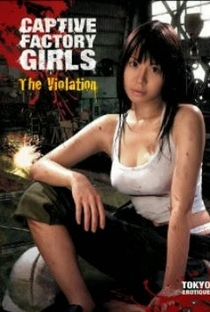 Captive Factory Girls: The Violation - Poster / Capa / Cartaz - Oficial 1
