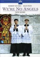 Não Somos Anjos (We're No Angels)