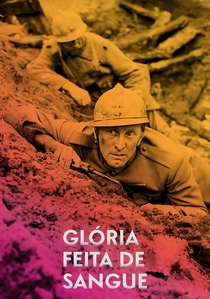 Glória Feita de Sangue - Poster / Capa / Cartaz - Oficial 13