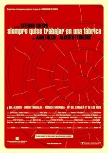 Siempre quise trabajar en una fábrica - Poster / Capa / Cartaz - Oficial 1