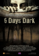 6 Days Dark (6 Days Dark)