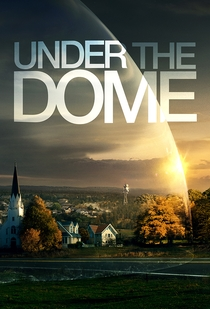 Under the Dome (1ª Temporada) - Poster / Capa / Cartaz - Oficial 1