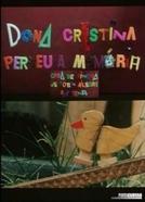 Dona Cristina Perdeu a Memória