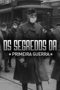 Os Segredos da Primeira Guerra - Poster / Capa / Cartaz - Oficial 3