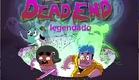 Dead End Legendado