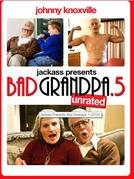 Jackass Apresenta: Vovô Sem Vergonha .5 (Jackass presents: Bad Grandpa .5)