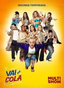 Vai Que Cola (2ª Temporada) - Poster / Capa / Cartaz - Oficial 2