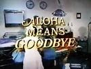 Aloha Significa Adeus (Aloha Means Goodbye)