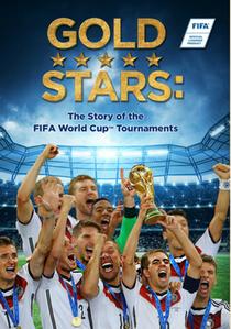 Gold Stars: A História Oficial da Copa do Mundo FIFA - Poster / Capa / Cartaz - Oficial 1