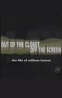 Out of the Closet, Off the Screen: The Life of William Haines (Out of the Closet, Off the Screen: The Life of William Haines)