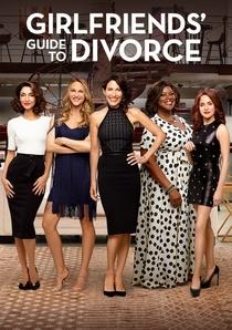 Girlfriends' Guide to Divorce (4ª Temporada) - Poster / Capa / Cartaz - Oficial 1