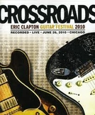 Crossroads Guitar Festival 2010 (Crossroads Guitar Festival 2010)