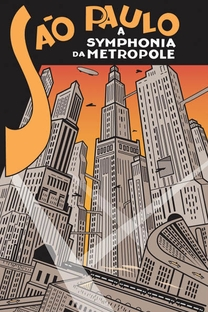 São Paulo, A Sinfonia da Metrópole - Poster / Capa / Cartaz - Oficial 1
