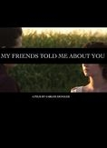 My Friends Told Me About You - Poster / Capa / Cartaz - Oficial 1