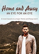 Home and Away: An Eye for an Eye (Home and Away: An Eye for an Eye)