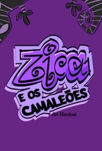 Zica e os Camaleões  - Poster / Capa / Cartaz - Oficial 3