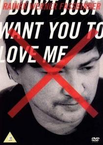 Eu não quero apenas que você me ame - Poster / Capa / Cartaz - Oficial 1
