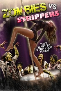 Zombies Vs. Strippers - Poster / Capa / Cartaz - Oficial 1
