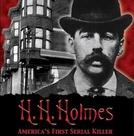 H. H. Holmes: O Primeiro Assassino em Série da América (H.H. Holmes: Americas First Serial Killer)