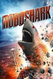 Roboshark - Poster / Capa / Cartaz - Oficial 1