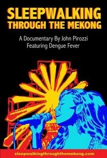 Sleepwalking Through the Mekong - Poster / Capa / Cartaz - Oficial 1