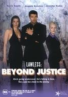 Lawless 3: Por Trás da Justiça (Lawless 3: Beyond Justice)