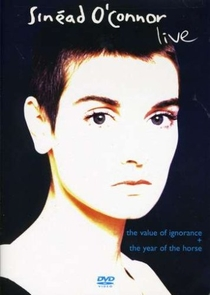 Sinéad O'Connor - Live: The Year Of The Horse/The Value Of Ignorance - Poster / Capa / Cartaz - Oficial 1
