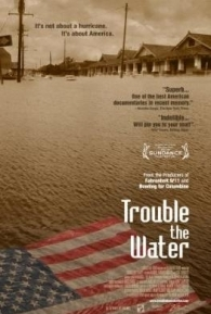 Trouble the Water - Poster / Capa / Cartaz - Oficial 1