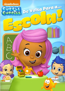 Bubble Guppies - De Volta Para a... Escola! (Bubble Guppies: Get Ready for School!)