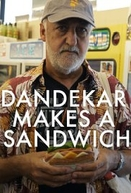 Dandekar Makes a Sandwich (Dandekar Makes a Sandwich)