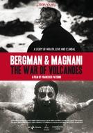 Bergman & Magnani: A Guerra dos Vulcões (Bergman & Magnani: La Guerra Dei Vulcani)